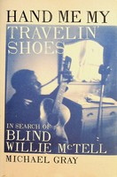 Gray, Michael - Hand Me My Travelin' Shoes - In Search of Blind Willie McTell - 9780747565604 - KEX0303300