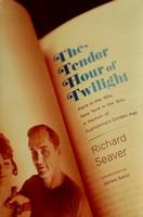 Seaver, Richard - The Tender Hour of Twilight - 9780374273781 - KEX0303317
