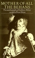 Behan, Kathleen, Behan, Brian - Mother of All the Behans: Story of Kathleen Behan as Told to Brian Behan - 9780091557607 - KEX0303324