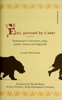 McConnell, Louise - Exit, Pursued by a Bear: Shakespeare's Characters, Plays, Poems, History and Stagecraft - 9780747566397 - KEX0303325