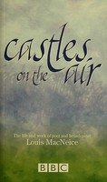 - Castles in the Air The Life and Work of Poet and Broadcaster Louis MacNeice -  - KEX0303331