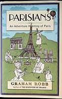 Robb, Graham - Parisians: An Adventure History of Paris - 9780330452441 - KEX0303411