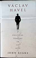 Keane, John - Vaclav Havel: A Political Tragedy in Six Acts - 9780747544586 - KEX0303413
