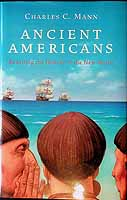 Mann, Charles C. - Ancient Americans: Rewriting the History of the New World - 9781862076174 - KEX0303415