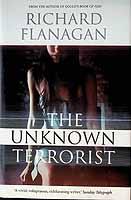 Flanagan, Richard - The Unknown Terrorist - 9781843545989 - KEX0303500