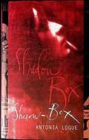 Logue, Antonia - Shadow-box - 9780747539827 - KEX0303509