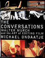 Ondaatje, Michael - The Conversations: Walter Murch and the Art of Editing Film - 9780747557746 - KEX0303536
