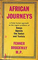 Fenner Brockway MP - African Journeys: A Finely Human Approach to the Urgent Problems of Kenya, Uganda, the Sudan and Tunisia -  - KEX0303769