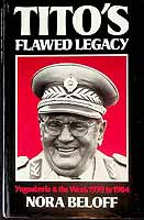 Beloff, Nora - Tito's Flawed Legacy Yugoslavia & the West : 1939 to 1984 - 9780575036680 - KEX0303908