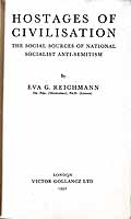 Reichmann, Eva G - Hostages of civilisation: The social sources of National Socialist anti-semitism -  - KEX0303960