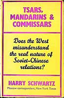 Schwartz, Harry - Tsars, Mandarins and Commissars: A History of Chinese-Russian Relations -  - KEX0304064