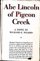 Wilson, William Edward - Abe Lincoln of Pigeon Creek: A novel -  - KEX0304100