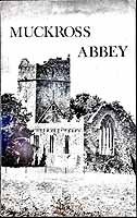 Harold Graham Leask - The Friary of Muckross, commonly called 'Muckross Abbey' ... Historical and descriptive notes on the buildings -  - KEX0304834