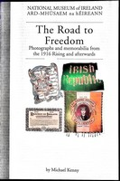 Kenny, Michael - The Road to Freedom: Photographs and Memorabilia from the 1916 Rising and Afterwards (Irish treasures) - 9780946172351 - KEX0304926