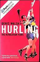 Walsh, Denis - Hurling: The Revolution Years - 9781844880348 - KEX0307435