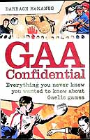 Mcmanus, Darragh - GAA Confidential: Everything you never knew you wanted to know about Gaelic Games - 9780340938089 - KEX0307436