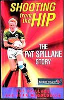 Spillane, Pat, McGoldrick, Sean - Shooting from the Hip: The Pat Spillane Story - 9781901055016 - KEX0307445