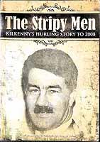 Cody, Joe - The Stripy Men: Kilkenny's Hurling Story to 2008 - 9780956246608 - KEX0308001