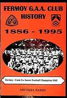 Michael Barry - Fermoy G.A.A.Club History 1886-1995 -  - KEX0308059