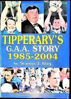 Seamus J King - Tipperary's GAA Story 1985-2004 -  - KEX0308065