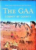 Mike Cronin, Mark Duncan, Paul Rouse - The GAA: County by County - 9781848891289 - KEX0308121