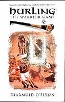Diarmuid O'Flynn - Hurling - The Warrior Game - 9781848893214 - KEX0308802