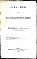 - Copy of a Letter from The Lord Lieutenant of ireland to The Secretary  of State for the Home Department -  - KEX0309163