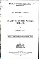 - Twientieth Report from the Board of Public Works Ireland with Appendics Bound with the Twenty first Annual Report from the Board of Public Works -  - KEX0309180