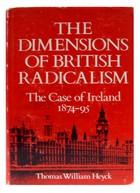 Thomas William Heyck - Dimensions of British Radicalism: The Case of Ireland - 9780252004230 - KHS0035437