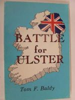 Tom F. Baldy - Battle For Ulster, a study of internal security -  - KHS0035652