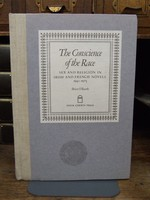 O'Rourke, Brian - The Conscience of the Race:  Sex and Religion in Irish and French Novels, 1941-1973 - 9780906127223 - KHS0049416