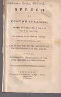 Edmund Burke - Speech of Edmund Burke... On Presenting to the House of Commons (on the 11th February,1780) a Plan for the Better Security of the Independence of Parliament, and the Oeconomical Re -  - KHS0058081