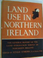 Leslie Symons (Editor) - Land Use in Northern Ireland: The General Report of the Survey (Land Utilisation Survey of Northern Ireland) -  - KHS0073932