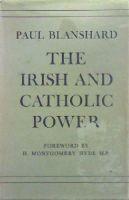 blanshard, paul - The Irish and Catholic Power -  - KHS0075711