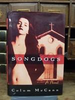 Colum McCann - Songdogs:  A Novel - 9780805041040 - KHS1003611