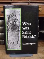 E A Thompson - Who Was Saint Patrick? - 9780312870843 - KHS1004310