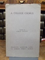 Eimear O'Duffy - A  College Chorus:  A Collection of Humerous Verses by Students of University College Dublin, from the Pages of St.Stephens and The National Student -  - KHS1004464