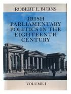 Robert E. Burns - Irish Parliamentary Politics in the Eighteenth Century, 2 Vols Complete - 9780813206738 - KHS1015148