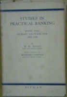R. W Jones, Bernard Campion - Studies in Practical Banking:  Being the Gilbart Lectures for 1932-1935 -  - KHS1020442