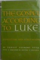 Ernest Fremont Tittle - The Gospel according to Luke:  Exposition and Application -  - KHS1020800