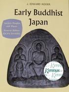 Kidder, J. Edward - Early Buddhist Japan -  - KLJ0013662