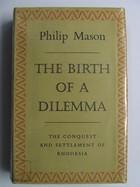 Philip Mason - Philip Mason The Birth Of A Dilemma -  - KNW0001540