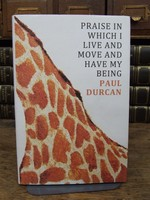 Durcan, Paul - Praise in Which I Live and Move and Have My Being - 9781846556272 - KOC0003344