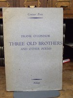 O'Connor, Frank - Three Old Brothers and Other Poems -  - KOC0003592