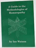 Watson, Ian - A Guide to the Methodologies of Homoeopathy - 9780951765708 - KOC0017266