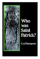 Thompson, E.A. - Who Was St. Patrick? - 9780851154282 - KOC0022991