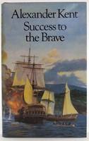 Kent, Alexander - Success to the Brave (Richard Bolitho novels) - 9780091537807 - KOC0023319