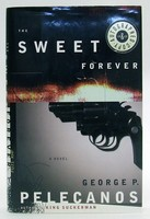 Pelecanos, George P. - The Sweet Forever: A Novel - 9780316691093 - KOC0023328
