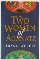 Golden, Frank - The Two Women of Aganatz - 9780863273933 - KOC0023654