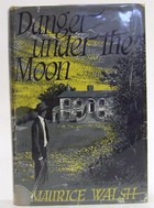 Maurice Walsh - Danger Under The Moon by Maurice Walsh -  - KOC0024663